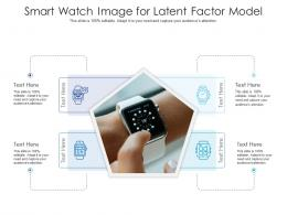 Smart Watch Image For Latent Factor Model Infographic Template