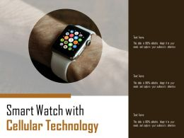Smart Watch With Cellular Technology