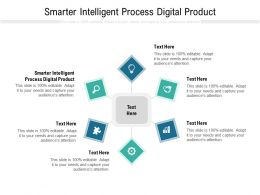 Smarter Intelligent Process Digital Product Ppt Powerpoint Presentation Example 2015 Cpb