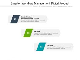 Smarter Workflow Management Digital Product Ppt Powerpoint Presentation Infographics Cpb