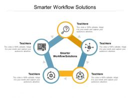 Smarter Workflow Solutions Ppt Powerpoint Presentation Shapes Cpb