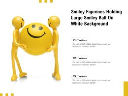 Smiley Figurines Holding Large Smiley Ball On White Background