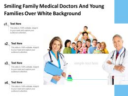 Smiling Family Medical Doctors And Young Families Over White Background