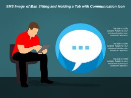 Sms Image Of Man Sitting And Holding A Tab With Communication Icon