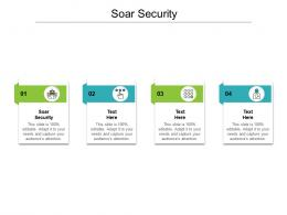 Soar Security Ppt Powerpoint Presentation Infographic Template Structure Cpb