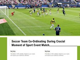 Soccer Team Co Ordinating During Crucial Moment Of Sport Event Match