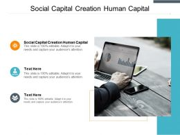 Social Capital Creation Human Capital Ppt Powerpoint Presentation Layouts Cpb