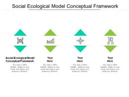 Social Ecological Model Conceptual Framework Ppt Powerpoint Presentation Icon Guidelines Cpb
