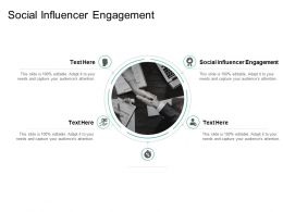 Social Influencer Engagement Ppt Powerpoint Presentation Portfolio Infographics Cpb