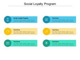 Social Loyalty Program Ppt Powerpoint Presentation Infographics Diagrams Cpb