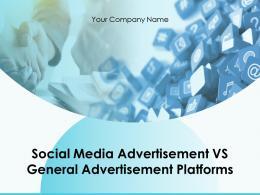 Social Media Advertisement Vs General Advertisement Platforms Powerpoint Presentation Slides