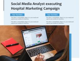 Social Media Analyst Executing Hospital Marketing Campaign