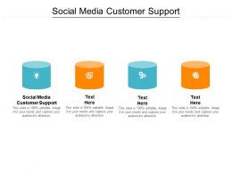 Social Media Customer Support Ppt Powerpoint Presentation Icon Elements Cpb