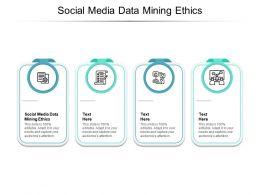 Social Media Data Mining Ethics Ppt Powerpoint Presentation Styles Design Cpb