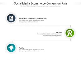 Social Media Ecommerce Conversion Rate Ppt Powerpoint Presentation Icon Slide Portrait Cpb