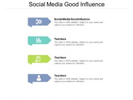Social Media Good Influence Ppt Powerpoint Presentation Outline Tips Cpb