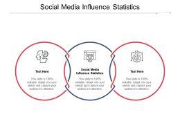 Social Media Influence Statistics Ppt Powerpoint Presentation Summary Guide Cpb