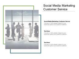 Social Media Marketing Customer Service Ppt Powerpoint Gallery Slides Cpb
