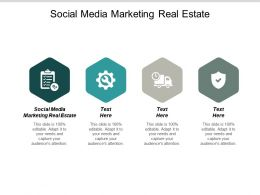 Social Media Marketing Real Estate Ppt Powerpoint Presentation Outline Maker Cpb