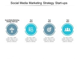Social Media Marketing Strategy Start Ups Ppt Powerpoint Presentation Pictures Examples Cpb