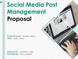 Social Media Post Management Proposal Powerpoint Presentation Slides