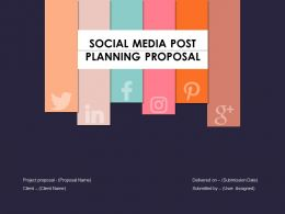 Social Media Post Planning Proposal Powerpoint Presentation Slides