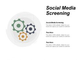 Social Media Screening Ppt Powerpoint Presentation Portfolio Deck Cpb