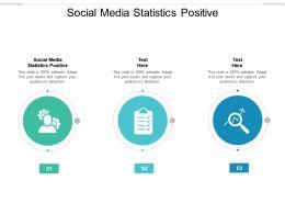 Social Media Statistics Positive Ppt Powerpoint Presentation Summary Layout Cpb