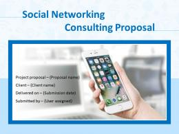 Social Networking Consulting Proposal Powerpoint Presentation Slides