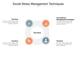 Social Stress Management Techniques Ppt Powerpoint Presentation Show Influencers Cpb