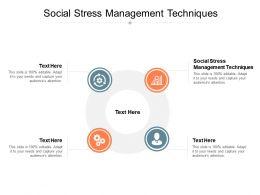 Social Stress Management Techniques Ppt Powerpoint Presentation Show Influencers Cpb