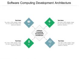 Software Computing Development Architecture Ppt Powerpoint Presentation Pictures Designs Download Cpb