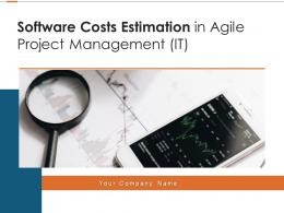 Software Costs Estimation In Agile Project Management IT Powerpoint Presentation Slides