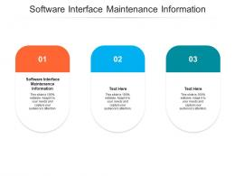 Software Interface Maintenance Information Ppt Powerpoint Presentation Files Cpb
