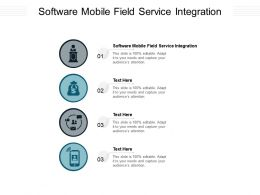 Software Mobile Field Service Integration Ppt Powerpoint Presentation Icon Example File Cpb