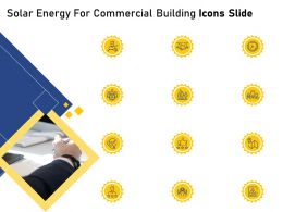 Solar Energy For Commercial Building Icons Slide Ppt Powerpoint Presentation Slides Themes