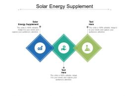 Solar Energy Supplement Ppt Powerpoint Presentation Infographic Template Cpb