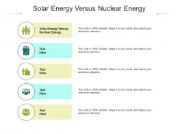 Solar Energy Versus Nuclear Energy Ppt Powerpoint Presentation Layouts Demonstration Cpb