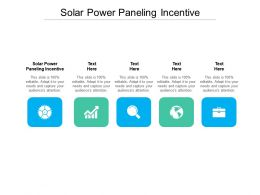 Solar Power Paneling Incentive Ppt Powerpoint Presentation Styles Slide Cpb
