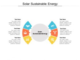 Solar Sustainable Energy Ppt Powerpoint Presentation File Layout Ideas Cpb
