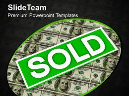 Sold Over Dollar Money Real Estate Concept Powerpoint Templates Ppt Themes And Graphics 0113
