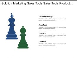 Solution Marketing Sales Tools Sales Tools Product Quality