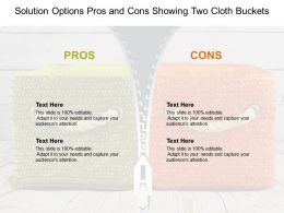 Solution Options Pros And Cons Showing Two Cloth Buckets