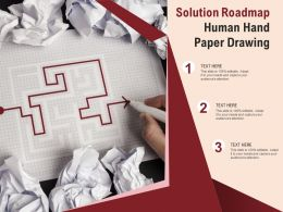 Solution Roadmap Human Hand Paper Drawing