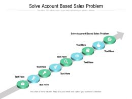Solve Account Based Sales Problem Ppt Powerpoint Presentation Infographic Vector Cpb