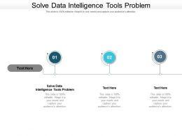 Solve Data Intelligence Tools Problem Ppt Powerpoint Presentation Portfolio Aids Cpb