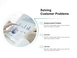 Solving Customer Problems Ppt Powerpoint Presentation Summary Slide Download Cpb