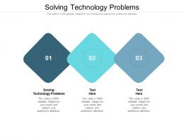 Solving Technology Problems Ppt Powerpoint Presentation Infographic Template Cpb