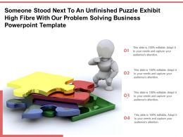 Someone Stood Next To An Unfinished Puzzle Exhibit High Fibre With Our Problem Solving Business Template