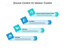 Source Control Vs Version Control Ppt Powerpoint Presentation Show Graphics Design Cpb